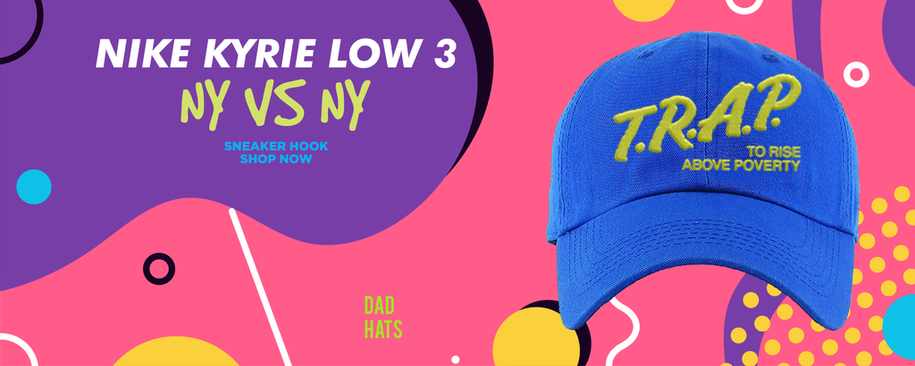 Kyrie Low 3 NY vs NY Dad Hats to match Sneakers | Hats to match Nike Kyrie Low 3 NY vs NY Shoes