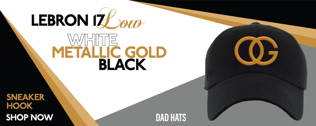 Lebron 17 Low White/Metallic Gold/Black Dad Hats to match Sneakers | Hats to match Nike Lebron 17 Low White/Metallic Gold/Black Shoes
