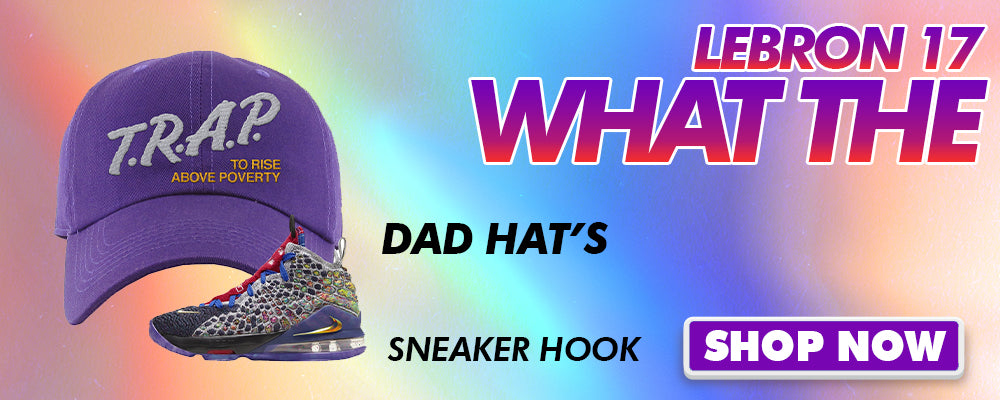 LeBron 17 'What The' Dad Hats to match Sneakers | Hats to match Nike LeBron 17 'What The' Shoes
