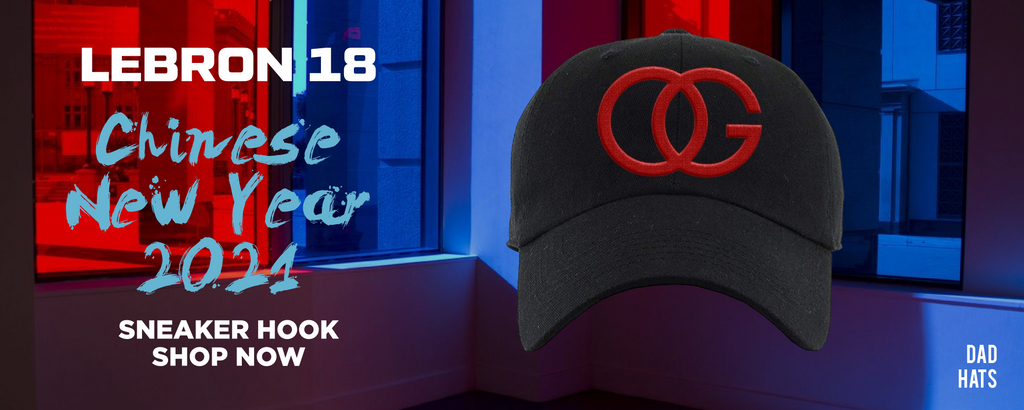 Lebron 18 Chinese New Year 2021 Dad Hats to match Sneakers | Hats to match Nike Lebron 18 Chinese New Year 2021 Shoes