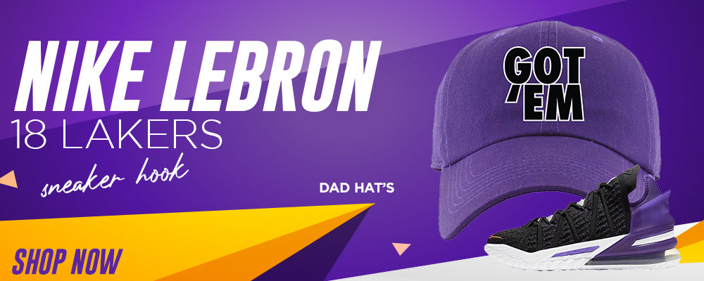 Lebron 18 Lakers Dad Hats to match Sneakers | Hats to match Nike Lebron 18 Lakers Shoes
