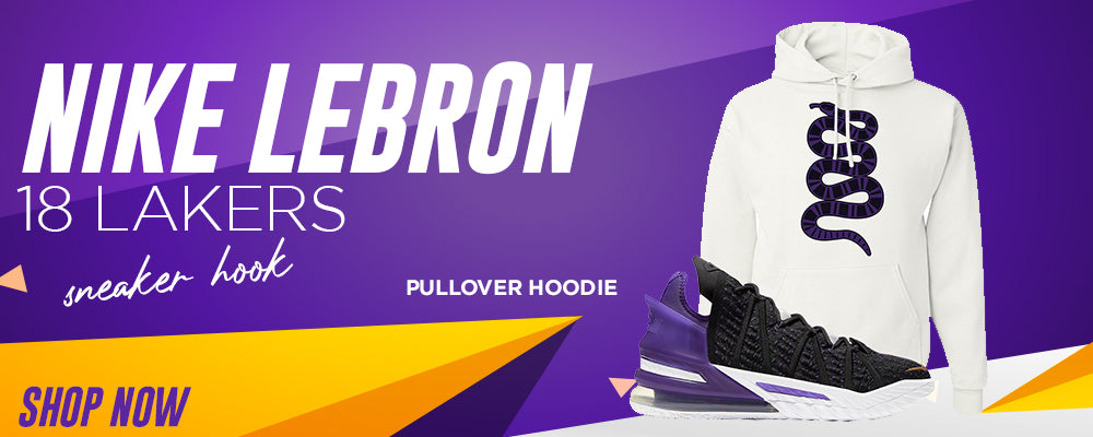 Lebron 18 Lakers Pullover Hoodies to match Sneakers | Hoodies to match Nike Lebron 18 Lakers Shoes