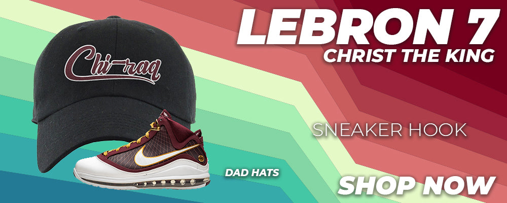 Lebron 7 Christ The King Dad Hats to match Sneakers   Hats to match Nike Lebron 7 Christ The King Shoes