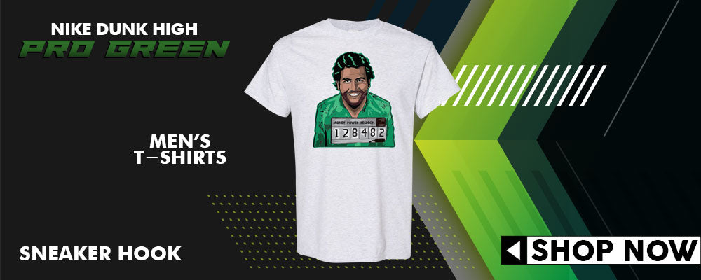 Dunk High Pro Green T Shirts to match Sneakers | Tees to match Nike Dunk High Pro Green Shoes