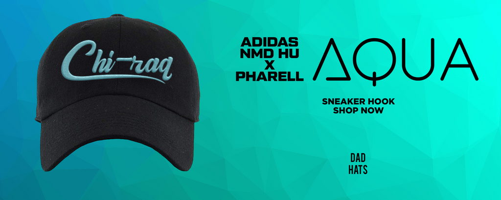 Pharell x NMD Hu Aqua Dad Hats to match Sneakers | Hats to match Pharell x Adidas NMD Hu Aqua Shoes