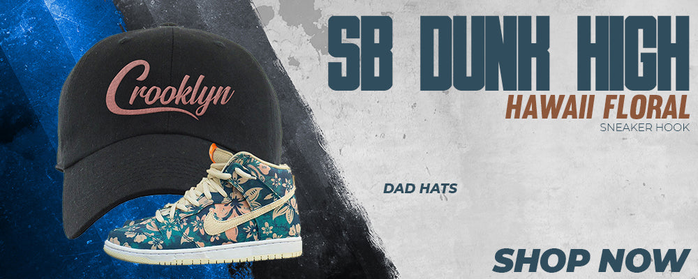 SB Dunk High Hawaii Floral Dad Hats to match Sneakers | Hats to match Nike SB Dunk High Hawaii Floral Shoes