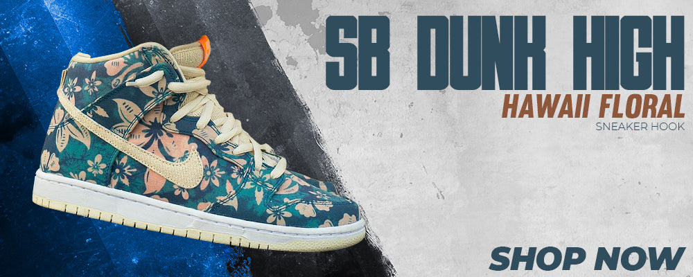 SB Dunk High Hawaii Floral Clothing to match Sneakers | Clothing to match Nike SB Dunk High Hawaii Floral Shoes