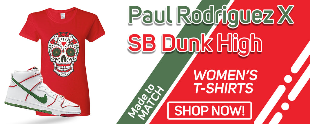 Paul Rodriguez's SB Dunk High Women's T Shirts to match Sneakers | Women's Tees to match Paul Rodriguez's Nike SB Dunk High Shoes