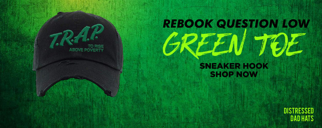 Question Low Green Toe Distressed Dad Hats to match Sneakers | Hats to match Reebok Question Low Green Toe Shoes