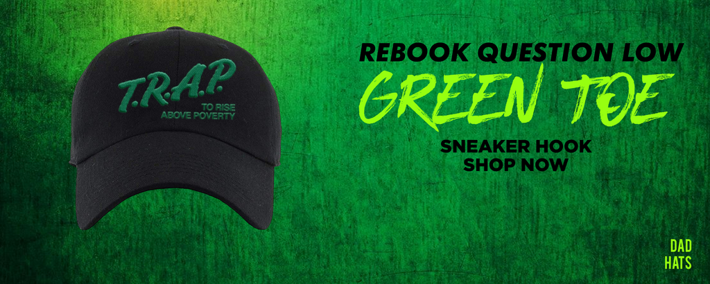 Question Low Green Toe Dad Hats to match Sneakers | Hats to match Reebok Question Low Green Toe Shoes