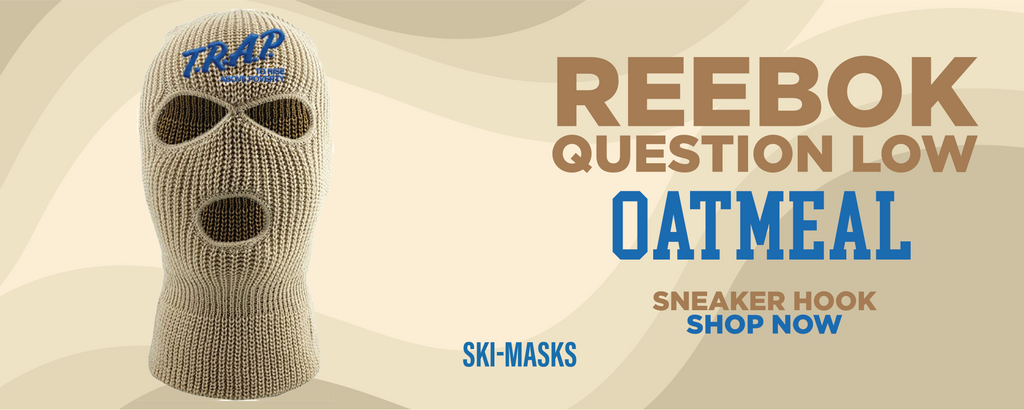 Question Low Oatmeal Ski Masks to match Sneakers | Winter Masks to match  Reebok Question Low Oatmeal Shoes