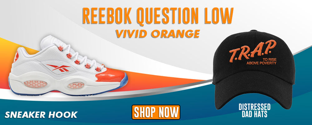 Question Low Vivid Orange Distressed Dad Hats to match Sneakers | Hats to match Reebok Question Low Vivid Orange Shoes