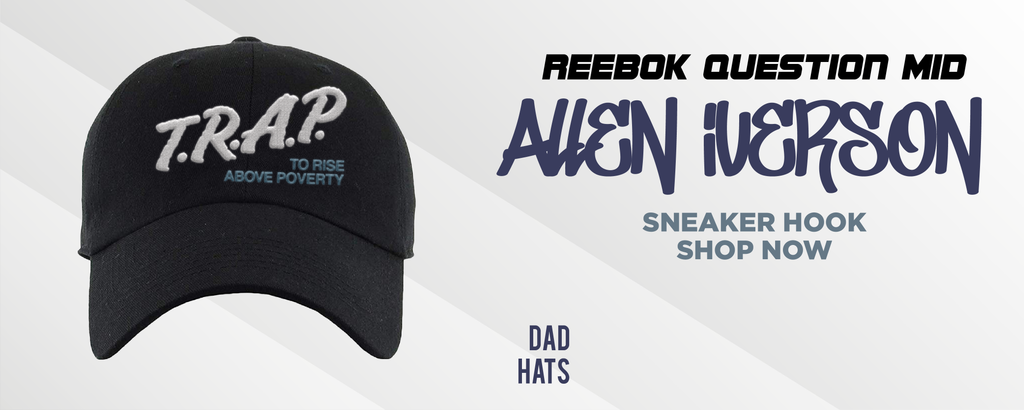 Question Mid Allen Iverson Dad Hats to match Sneakers | Hats to match Reebok Question Mid Allen Iverson Shoes