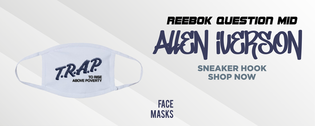 Question Mid Allen Iverson Face Mask to match Sneakers | Masks to match Reebok Question Mid Allen Iverson Shoes