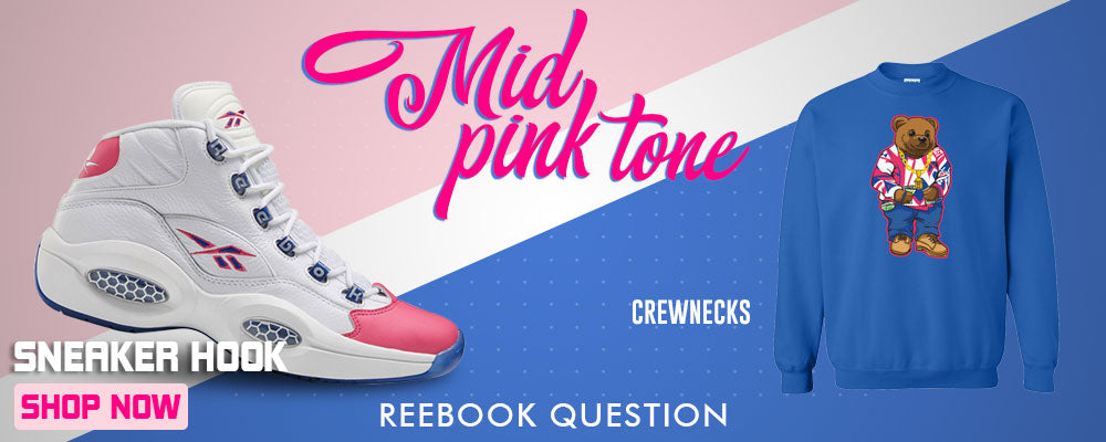 Question Mid Pink Toe Crewneck Sweatshirts to match Sneakers | Crewnecks to match Reebok Question Mid Pink Toe Shoes
