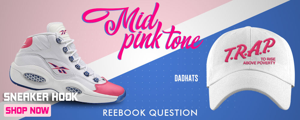 Question Mid Pink Toe Dad Hats to match Sneakers | Hats to match Reebok Question Mid Pink Toe Shoes
