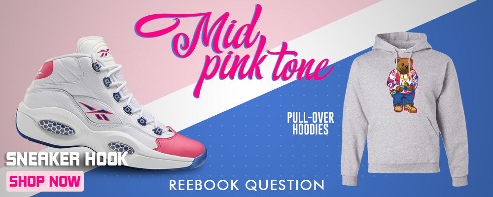 Question Mid Pink Toe Pullover Hoodies to match Sneakers | Hoodies to match Reebok Question Mid Pink Toe Shoes