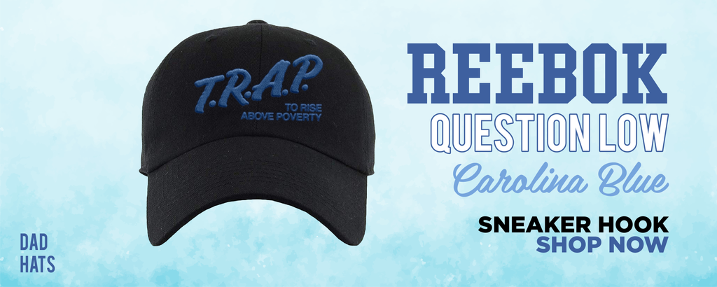 Question Low Carolina Blue Dad Hats to match Sneakers | Hats to match Reebok Question Low Carolina Blue Shoes
