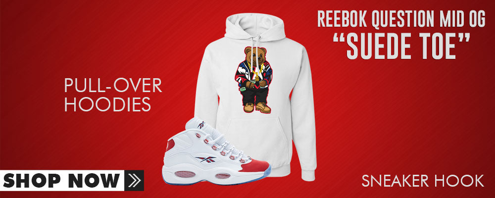 Question Mid OG Suede Toe Pullover Hoodies to match Sneakers | Hoodies to match Reebok Question Mid OG Suede Toe Shoes