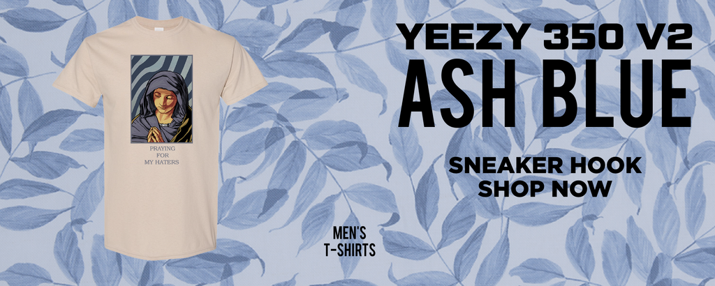 Yeezy 350 v2 Ash Blue T Shirts to match Sneakers | Tees to match Adidas Yeezy 350 v2 Ash Blue Shoes