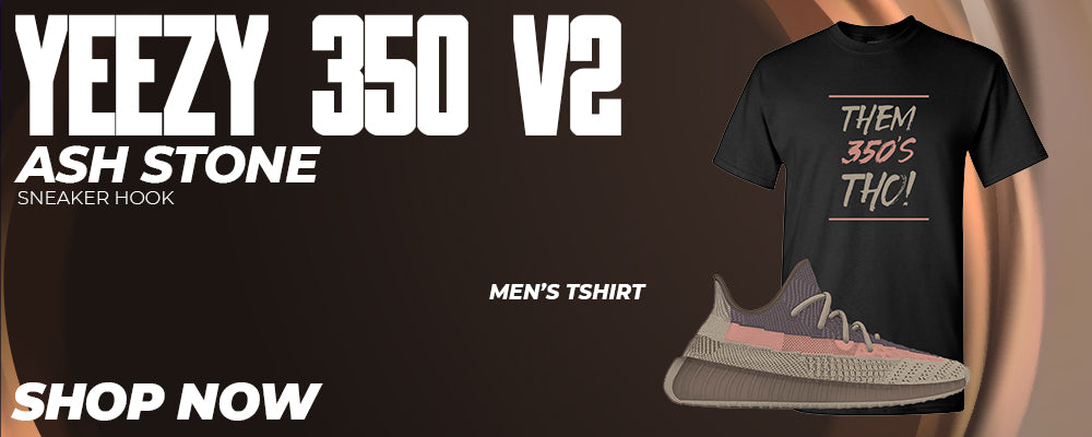 Yeezy 350 v2 Ash Stone T Shirts to match Sneakers | Tees to match Adidas Yeezy 350 v2 Ash Stone Shoes