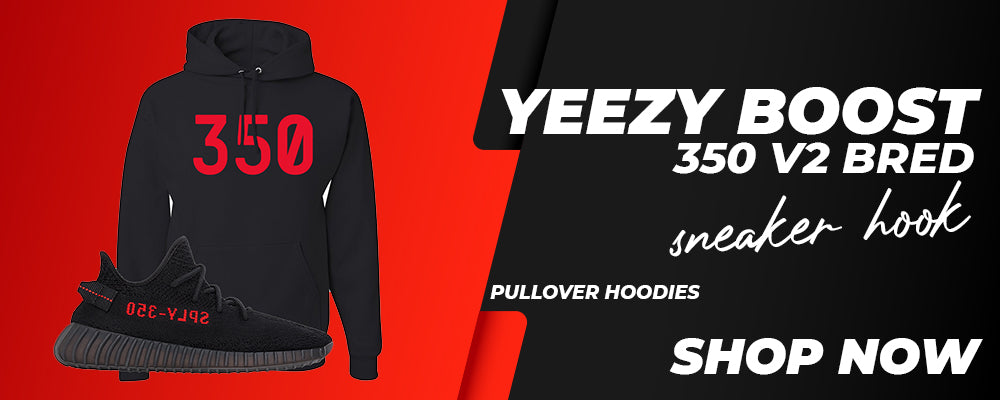 Yeezy 350 Boost V2 Bred Pullover Hoodies to match Sneakers | Hoodies to match Adidas Yeezy 350 Boost V2 Bred Shoes