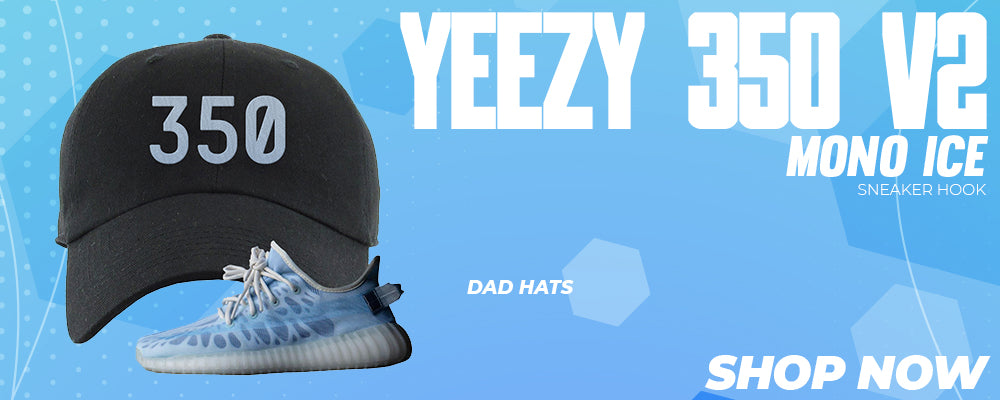 Yeezy 350 V2 Mono Ice Dad Hats to match Sneakers | Hats to match Adidas Yeezy 350 V2 Mono Ice Shoes