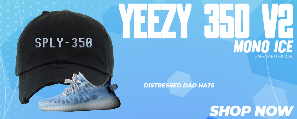 Yeezy 350 V2 Mono Ice Distressed Dad Hats to match Sneakers | Hats to match Adidas Yeezy 350 V2 Mono Ice Shoes