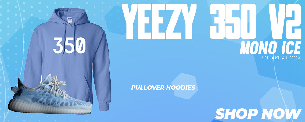 Yeezy 350 V2 Mono Ice Pullover Hoodies to match Sneakers | Hoodies to match Adidas Yeezy 350 V2 Mono Ice Shoes