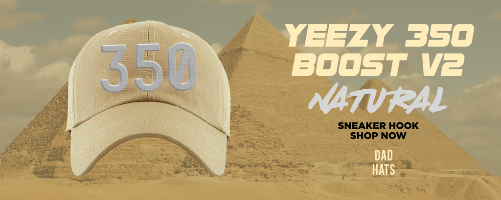 Yeezy 350 Boost V2 Natural Dad Hats to match Sneakers | Hats to match Adidas Yeezy 350 Boost V2 Natural Shoes