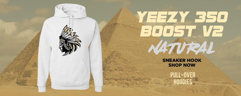 Yeezy 350 Boost V2 Natural Pullover Hoodies to match Sneakers | Hoodies to match Adidas Yeezy 350 Boost V2 Natural Shoes