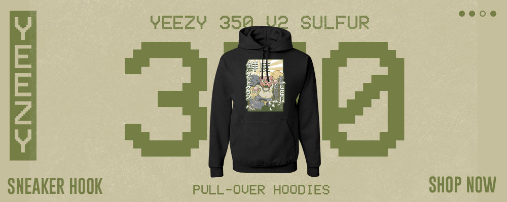 Yeezy 350 v2 Sulfur Pullover Hoodies to match Sneakers | Hoodies to match Adidas Yeezy 350 v2 Sulfur Shoes
