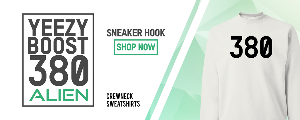 Crewneck Sweatshirts to match with Yeezy Boost 380 Alien Sneakers