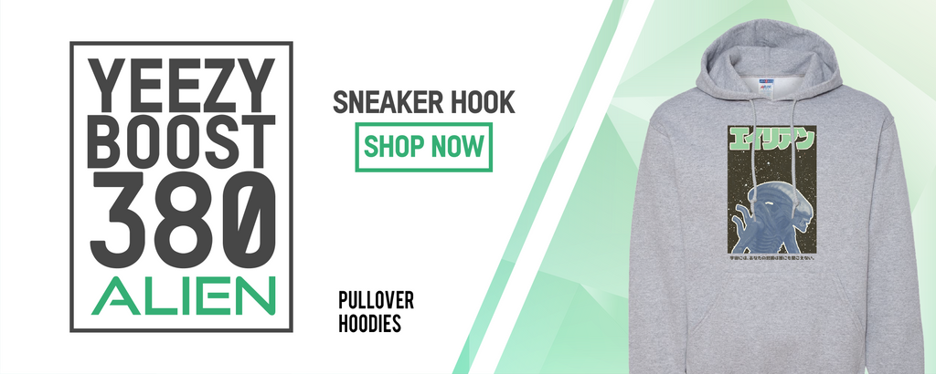 Pullover Hoodies to match with Yeezy Boost 380 Alien Sneakers