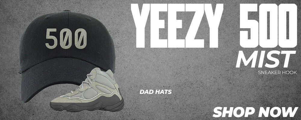 Yeezy 500 Mist Dad Hats to match Sneakers | Hats to match Adidas Yeezy 500 Mist Shoes