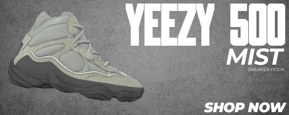 Yeezy 500 Mist Clothing to match Sneakers | Clothing to match Adidas Yeezy 500 Mist Shoes