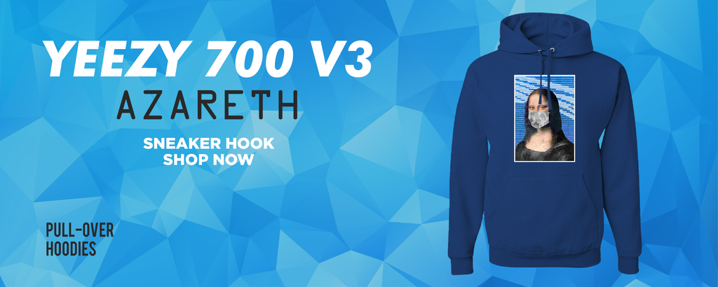 Yeezy 700 v3 Azareth Pullover Hoodies to match Sneakers | Hoodies to match Adidas Yeezy 700 v3 Azareth Shoes