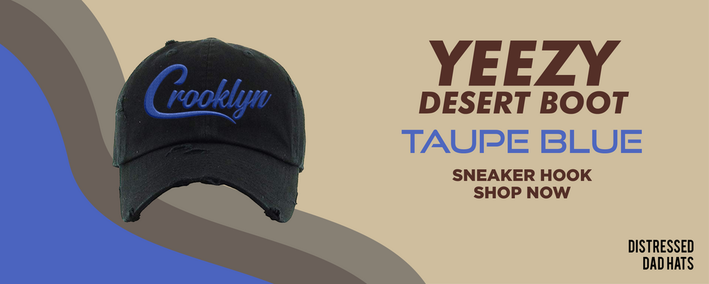 Yeezy Desert Boot Taupe Blue Distressed Dad Hats to match Sneakers | Hats to match Adidas Yeezy Desert Boot Taupe Blue Shoes