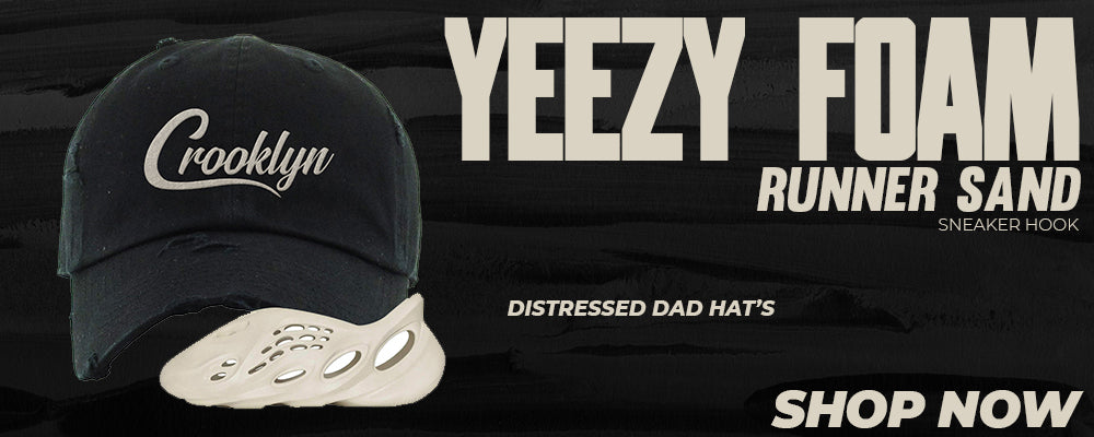 Yeezy Foam Runner Sand Distressed Dad Hats to match Sneakers | Hats to match Adidas Yeezy Foam Runner Sand Shoes
