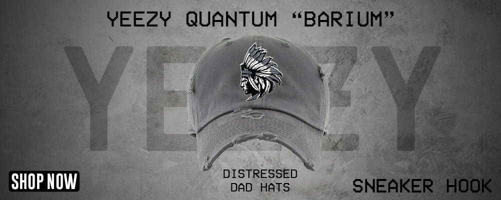 Yeezy Quantum Barium Distressed Dad Hats to match Sneakers | Hats to match Adidas Yeezy Quantum Barium Shoes