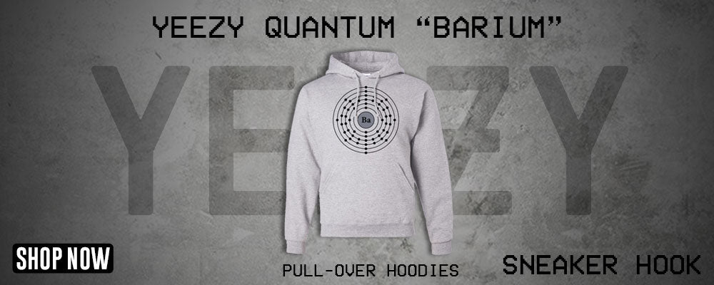 Yeezy Quantum Barium Pullover Hoodies to match Sneakers | Hoodies to match Adidas Yeezy Quantum Barium Shoes