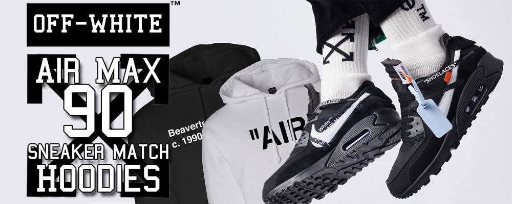 Shop all Air Max 90 Off-White sneaker matching hoodies