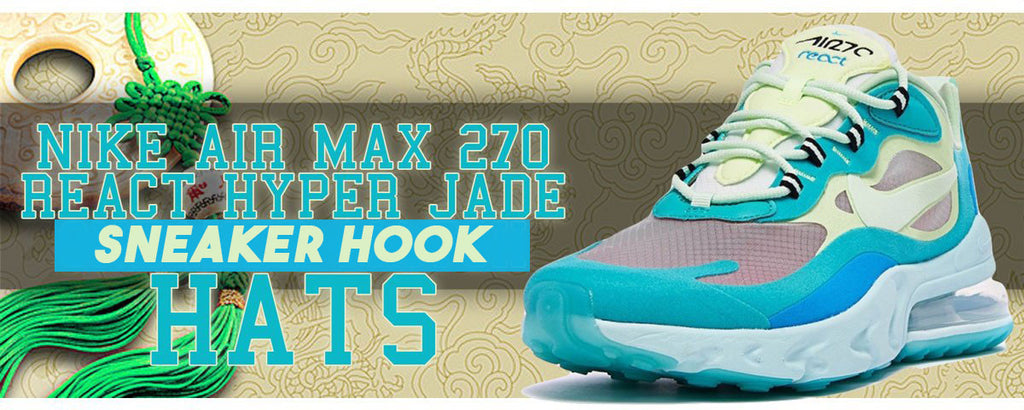 Hats To Match Air Max 270 React Hyper Jade Sneakers