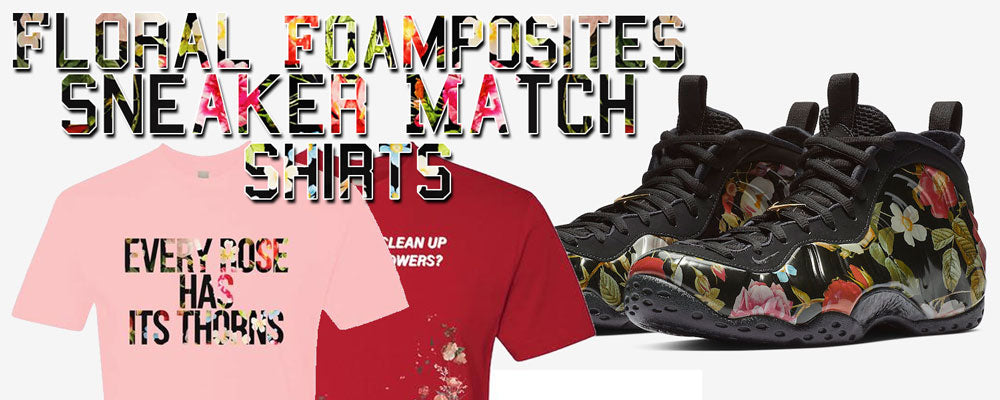 "Match your Air Foamposite One Floral ""Floral Foams"" today with our selection of sneaker matching clothing"