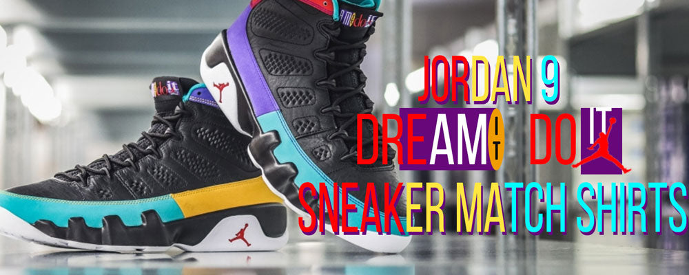 Shop Jordan 9 Dream It Do It Sneaker Matching T-shirts