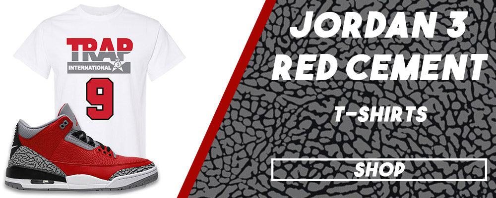 Jordan 3 All Star Red Cement T Shirts to match Sneakers | Tees to match Chicago Exclusive Jordan 3 Red Cement Shoes