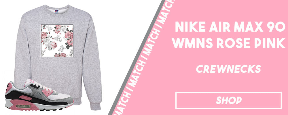 Air Max 90 WMNS Rose Pink | Crrewneck sweatshirts to match sneakers