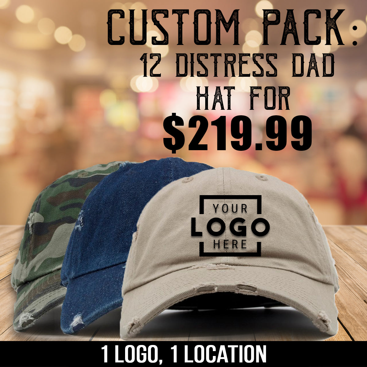 Get 12 distressed dad hats embroidered for $219.99