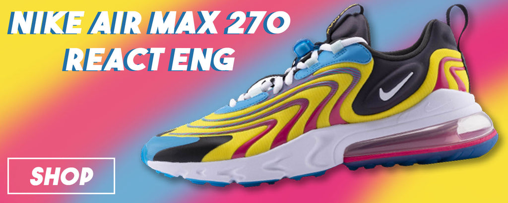 Clothing Made to Match Nike Air Max 270 React ENG Laser Blue Sneakers