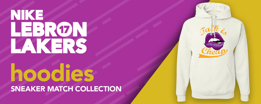 Lebron 17 Lakers Sneaker Matching Pullover Hoodies